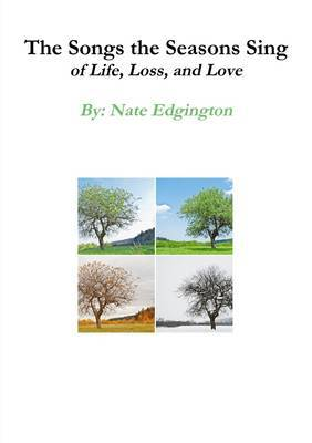 The Songs the Seasons Sing on Life, Loss, and Love