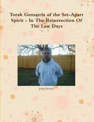 Torah Gematria of the Set-Apart Spirit - in the Resurrection of the Last Days