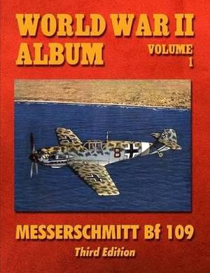 World War II Album Volume 1: Messerschmitt Bf 109