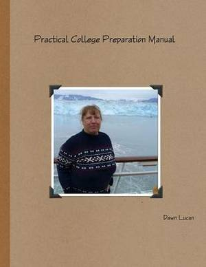 Practical College Preparation Manual