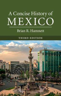 Cambridge Concise Histories: A Concise History of Mexico