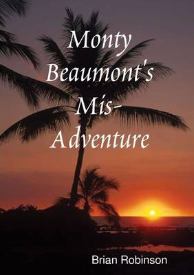 Monty Beaumont's Mis-Adventure