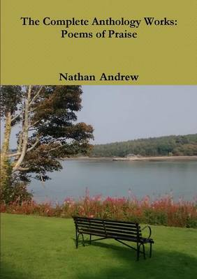 The Complete Anthology Works: Poems of Praise