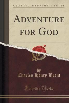 Adventure for God (Classic Reprint)