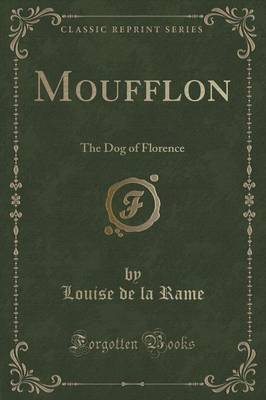 Moufflon: The Dog of Florence (Classic Reprint)