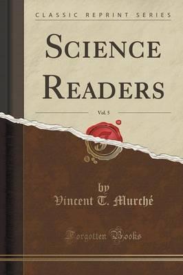 Science Readers, Vol. 5 (Classic Reprint)