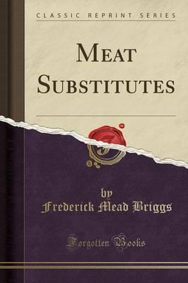 Meat Substitutes (Classic Reprint)