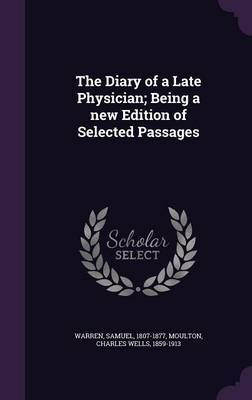 The Diary of a Late Physician; Being a New Edition of Selected Passages
