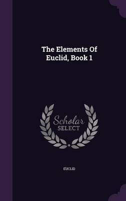 The Elements of Euclid, Book 1