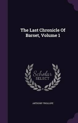 The Last Chronicle of Barset, Volume 1