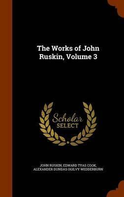 The Works of John Ruskin, Volume 3