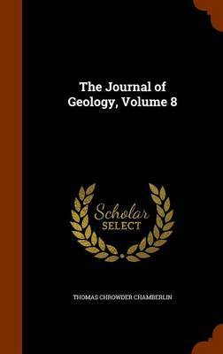 The Journal of Geology, Volume 8