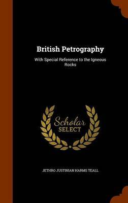 British Petrography: With Special Reference to the Igneous Rocks