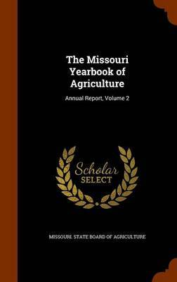 The Missouri Yearbook of Agriculture: Annual Report, Volume 2