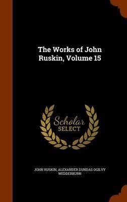 The Works of John Ruskin, Volume 15