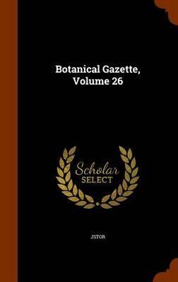 Botanical Gazette, Volume 26