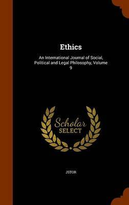 Ethics: An International Journal of Social, Political and Legal Philosophy, Volume 9