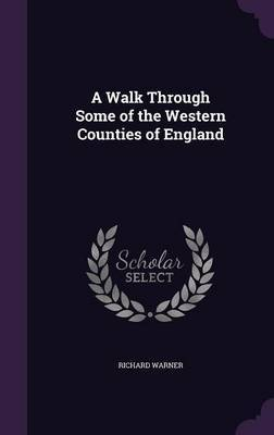 A Walk Through Some of the Western Counties of England