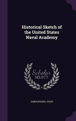 Historical Sketch of the United States Naval Academy