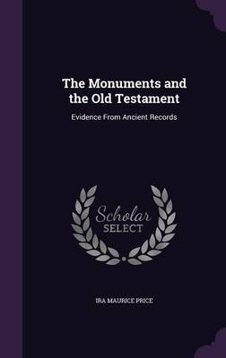 The Monuments and the Old Testament: Evidence from Ancient Records