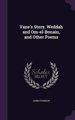 Vane's Story, Weddah and Om-El-Bonain, and Other Poems
