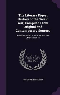 The Literary Digest History of the World War, Compiled from Original and Contemporary Sources: American, British, French, German, and Others Volume 7