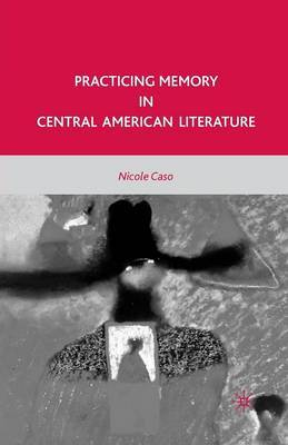 Practicing Memory in Central American Literature: 2010