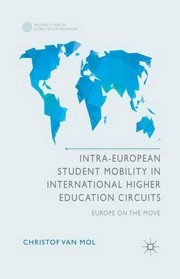 Intra-European Student Mobility in International Higher Education Circuits: Europe on the Move: 2014