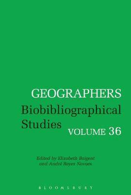 Geographers: Biobibliographical Studies, Volume 36