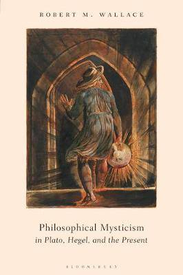 Philosophical Mysticism in Plato, Hegel, and the Present