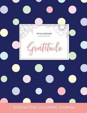 Adult Coloring Journal: Gratitude (Pet Illustrations, Polka Dots)