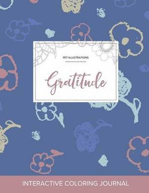 Adult Coloring Journal: Gratitude (Pet Illustrations, Simple Flowers)