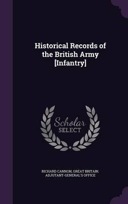 Historical Records of the British Army [Infantry]