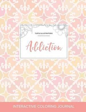Adult Coloring Journal: Addiction (Turtle Illustrations, Pastel Elegance)