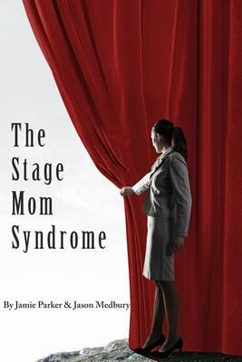 The Stage Mom Syndrome