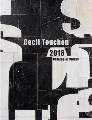 Cecil Touchon - 2016 Catalog of Works