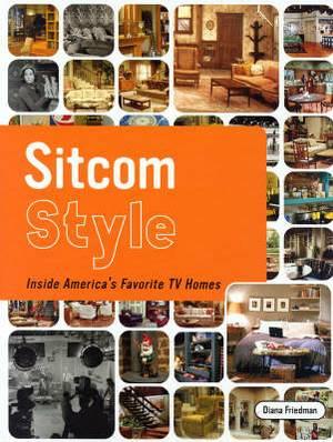 Sitcom Style: Inside America's Favourite TV Homes