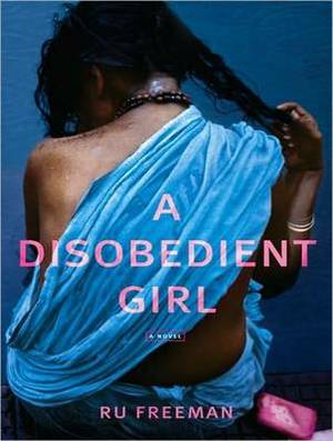 A Disobedient Girl: A Novel