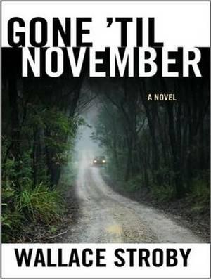 Gone 'til November: A Novel