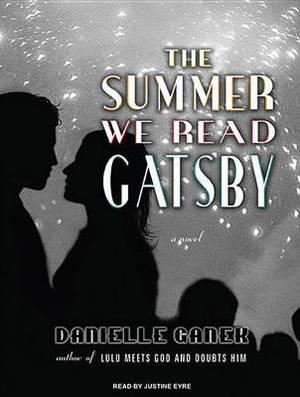 The Summer We Read Gatsby: A Novel