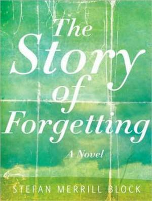 The Story of Forgetting: A Novel