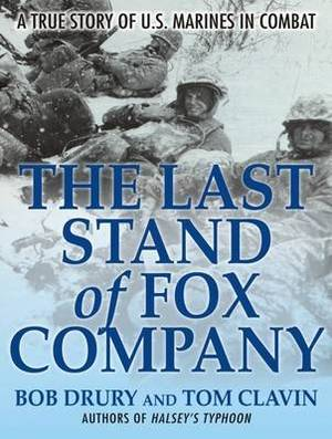 Last Stand of Fox Company: A True Story of U.S. Marines in Combat
