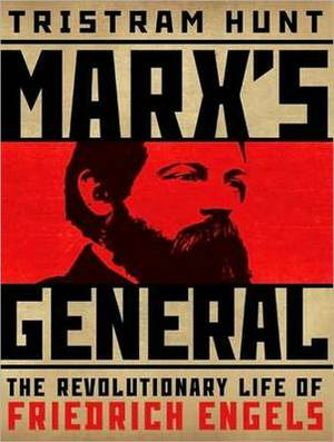Marx's General: The Revolutionary Life of Friedrich Engels