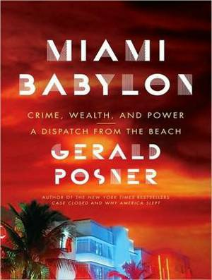 Miami Babylon: Crime, Wealth, and Power - a Dispatch from the Beach