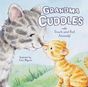 Grandma Cuddles: With Touch-and-Feel Animals!