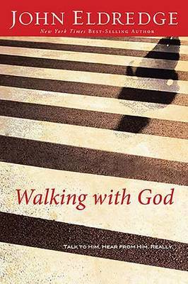 Walking with God: Talk to Him. Hear from Him Really