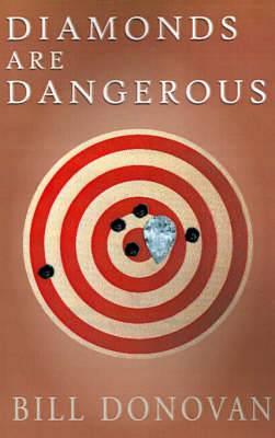 Diamonds Are Dangerous