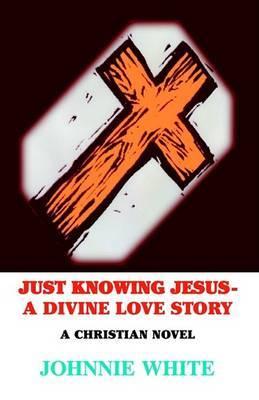 Just Knowing Jesus