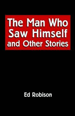 The Man Who Saw Himself and Other Stories