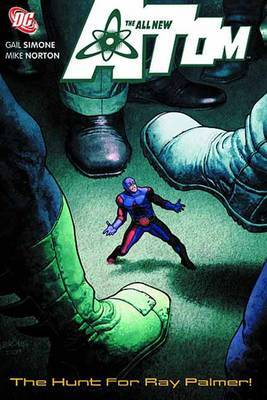 All New Atom: Vol 03 : The Hunt for Ray Palmer